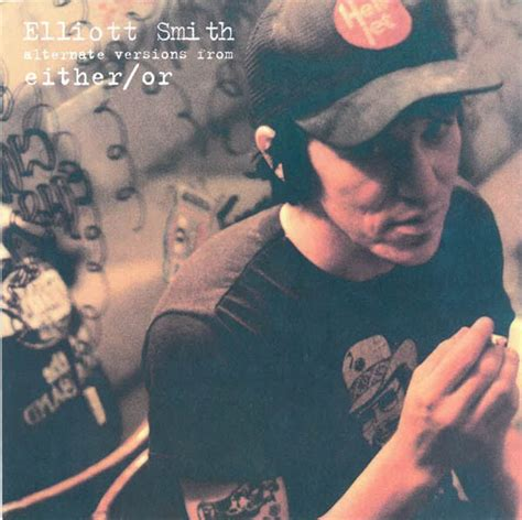 Elliott Smith - Alternate Versions From Either/Or   Discogs