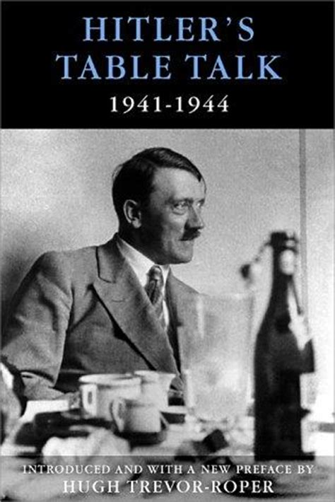 What would Hitler say about Table Talk today?   Carolyn Yeager
