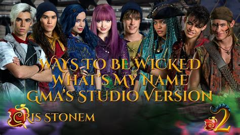 Descendants 2 Cast - Ways To Be Wicked/What's My Name (GMA