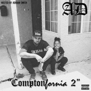 Comptonfornia 2 Mixtape by AD Hosted by Adrian Swish