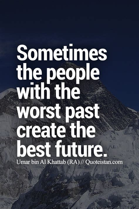 Sometimes the people with the worst past create the best #